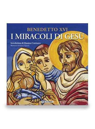BENEDETTO XVI. I miracoli di Gesù