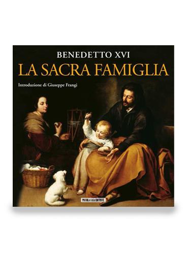 BENEDETTO XVI. La Sacra Famiglia
