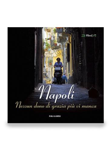 Napoli. Nessun dono dio grazia più vi manca