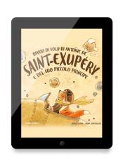 Diario di volo di Antoine de Saint-Exupéry e del suo Piccolo Principe
